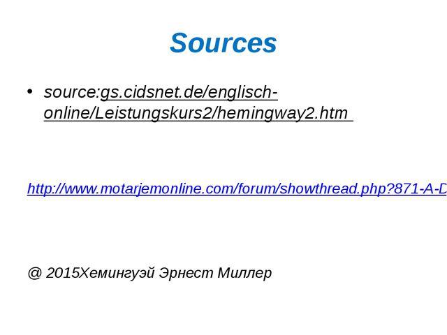 Sources source:gs.cidsnet.de/englisch-online/Leistungskurs2/hemingway2.htm ...