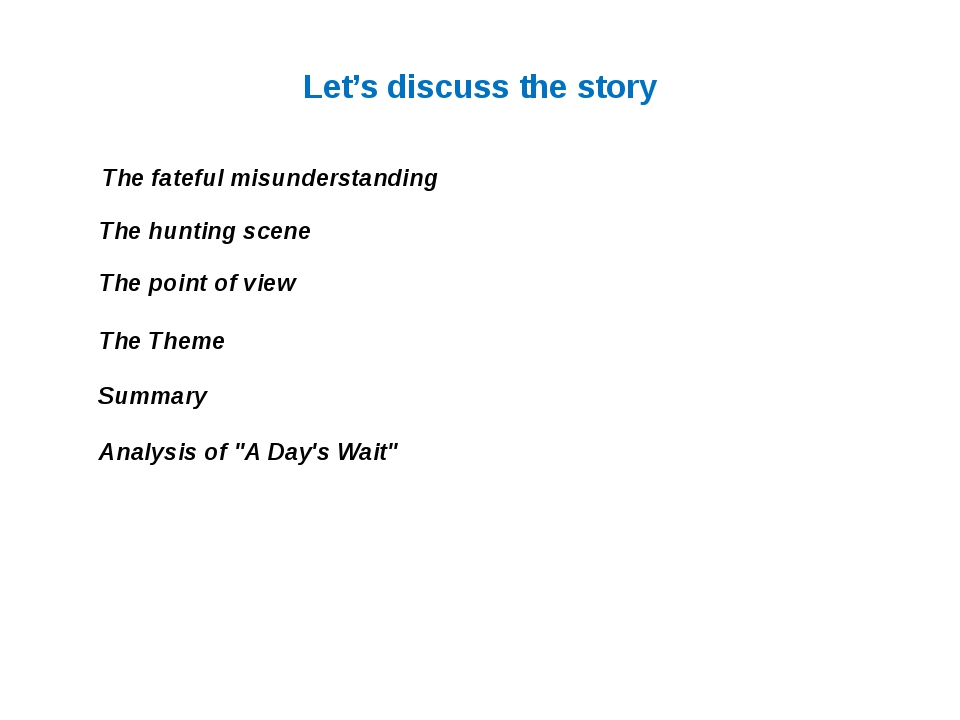 Let's discuss the story The fateful misunderstanding The hunting scene The po...