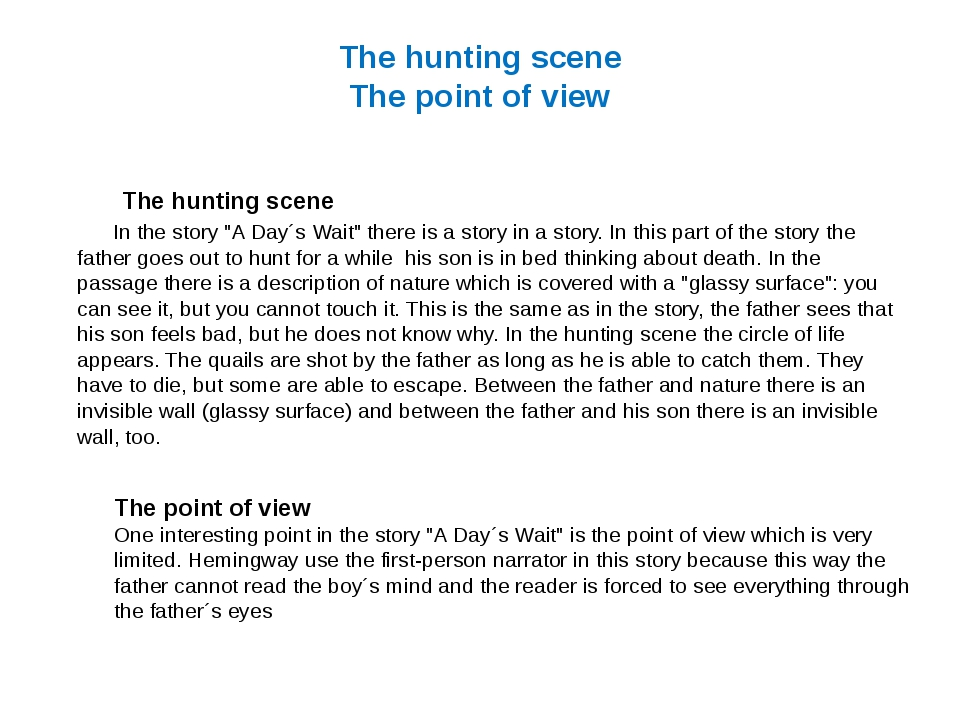"The hunting scene The point of view In the story ""A Day´s Wait"" there is a st..."