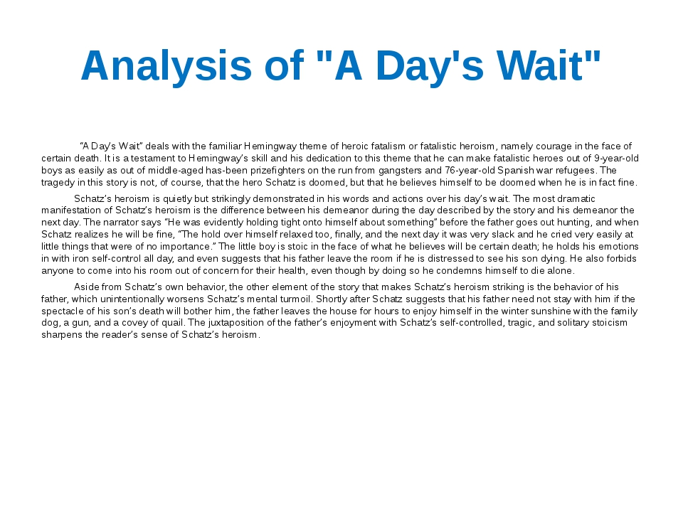 "Analysis of ""A Day's Wait"" ""A Day's Wait"" deals with the familiar Hemingway t..."