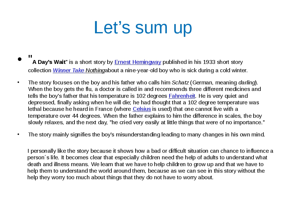 """Let's sum up """"A Day's Wait"""" is a short story byErnest Hemingwaypublished in..."""