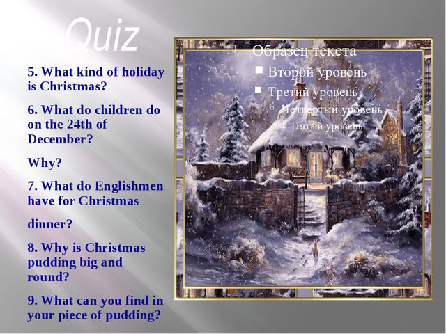Quiz 5. What kind of holiday is Christmas? 6. What do children do on the 24th...