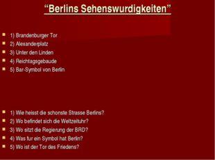 """""""Berlins Sehenswurdigkeiten"""" 1) Brandenburger Tor 2) Alexanderplatz 3) Unter"""