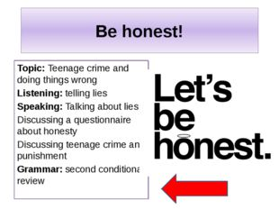 Be honest! Topic: Teenage crime and doing things wrong Listening: telling lie