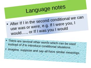 Language notes There are several other words which can be used instead of if