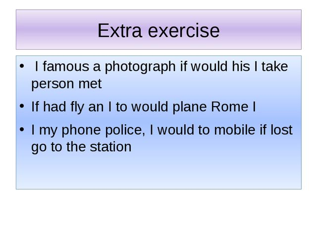 Extra exercise I famous a photograph if would his I take person met If had fl...