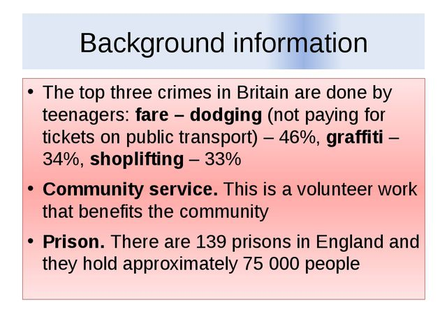 Background information The top three crimes in Britain are done by teenagers:...