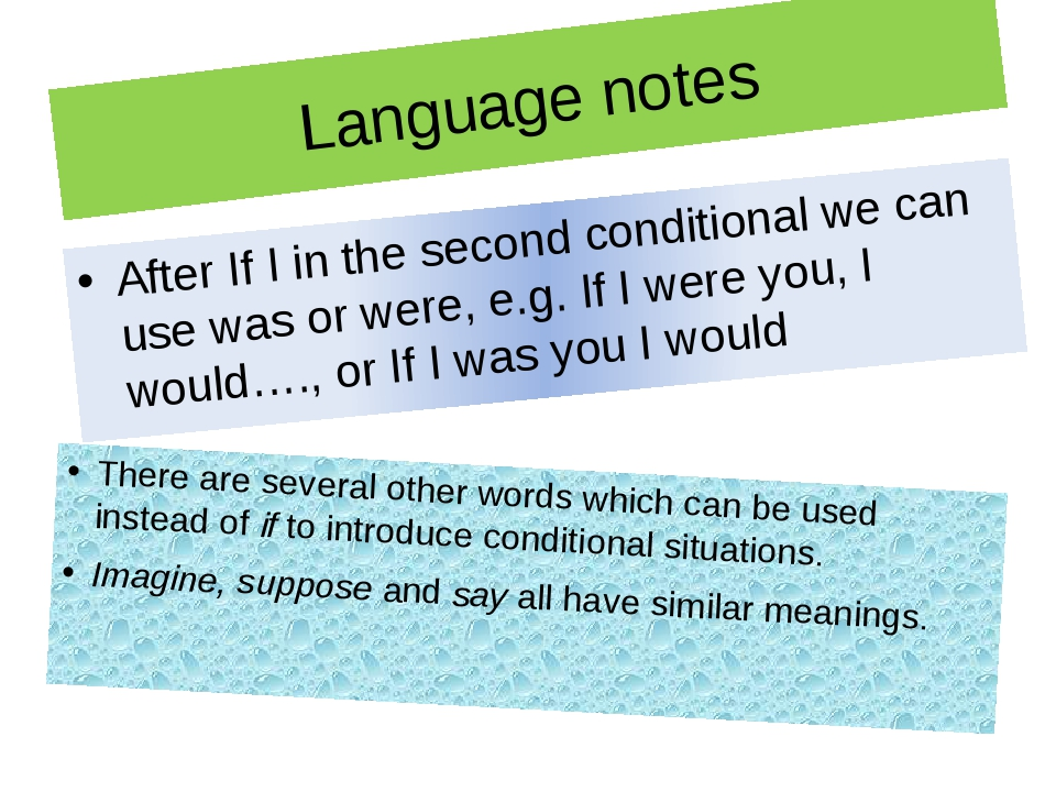 Language notes There are several other words which can be used instead of if...