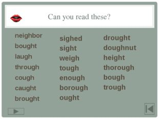 sigh sight height drought bough ɑː uː eɪ aɪ aʊ əʊ Try to match the words with