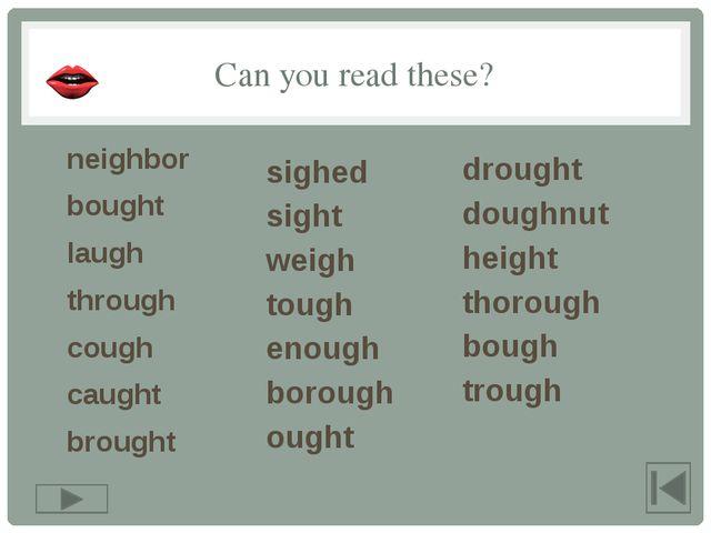 sigh sight height drought bough ɑː uː eɪ aɪ aʊ əʊ Try to match the words with...