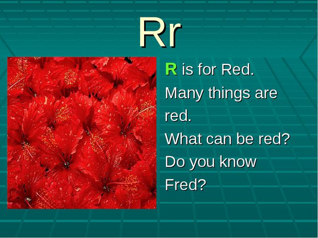 Rr R is for Red. Many things are red. What can be red? Do you know Fred?