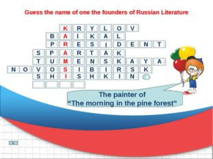 "Guess the name of one the founders of Russian Literature The painter of ""The"