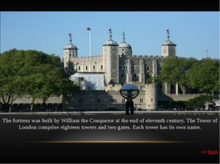 In the Centre of Tower of London there is the famous White Tower which is the