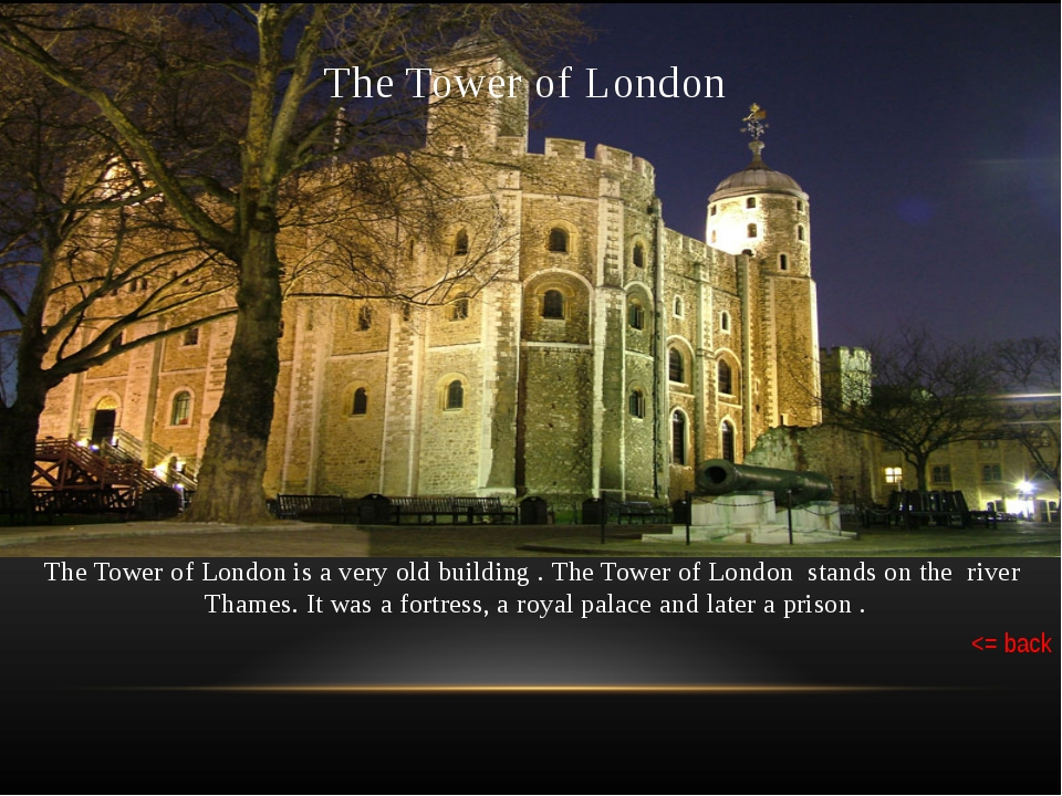 The fortress was built by William the Conqueror at the end of eleventh centur...