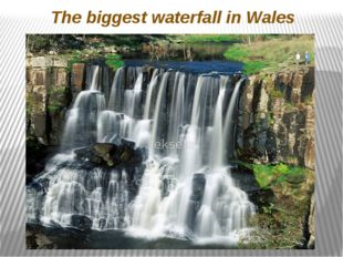 The biggest waterfall in Wales