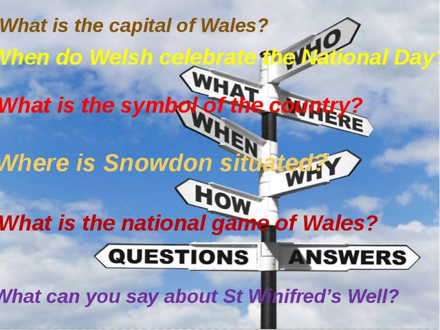 What is the capital of Wales? When do Welsh celebrate the National Day? What...