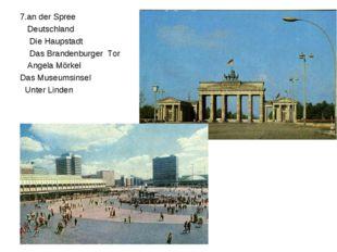 7.an der Spree Deutschland Die Haupstadt Das Brandenburger Tor Angela Mörkel