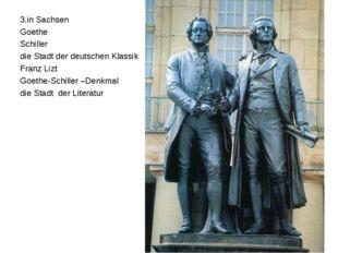 3.in Sachsen Goethe Schiller die Stadt der deutschen Klassik Franz Lizt Goeth