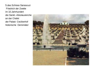 5.das Schloss Sanssouci Friedrich der Zweite im 10.Jahrhundert die Sankt –Nik