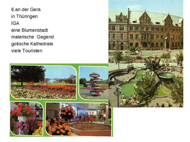 6.an der Gera in Thüringen IGA eine Blumenstadt malerische Gegend gotische Ka...