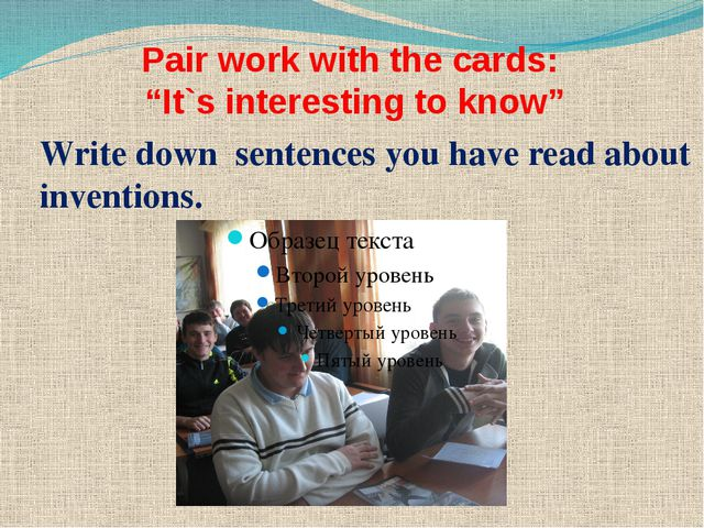 "Pair work with the cards: ""It`s interesting to know"" Write down sentences you..."