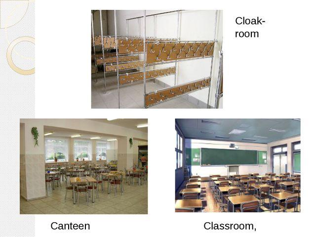 Cloak-room Canteen Classroom,
