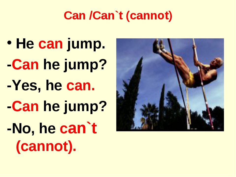 Can /Can`t (cannot) He can jump. -Can he jump? -Yes, he can. -Can he jump? -N...