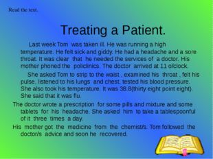 Treating a Patient. Last week Tom was taken ill. He was running a high tempe
