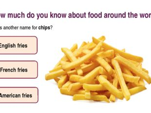 How much do you know about food around the world? What is another name for ch