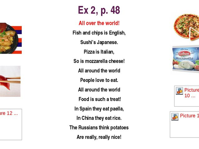 Ex 2, p. 48 All over the world! Fish and chips is English, Sushi's Japanese....