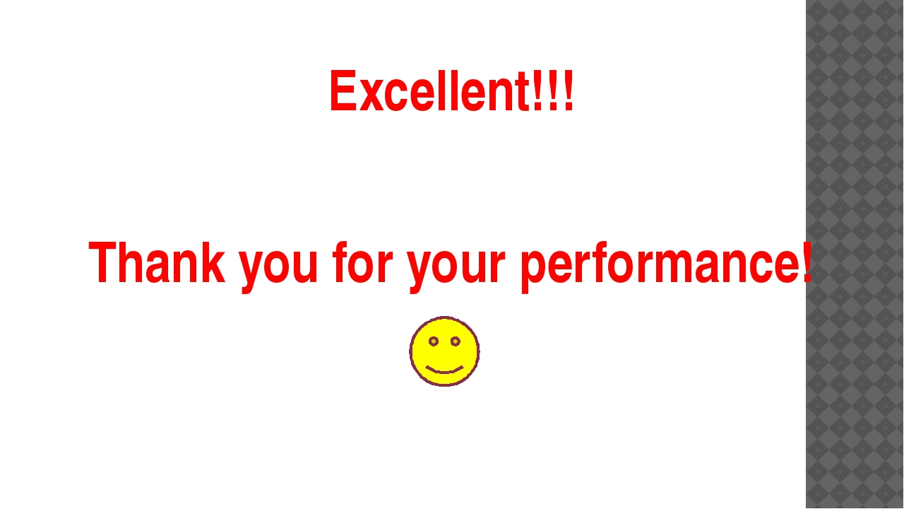Excellent!!! Thank you for your performance!