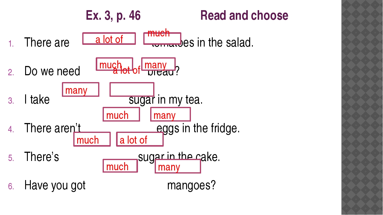 Ex. 3, p. 46 Read and choose There are tomatoes in the salad. Do we need brea...