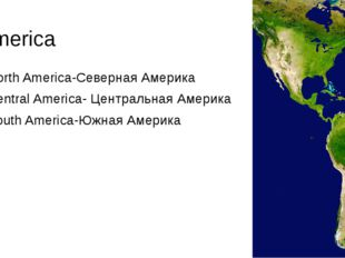 America North America-Северная Америка Central America- Центральная Америка S