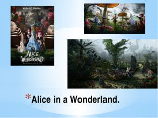 Alice in a Wonderland.