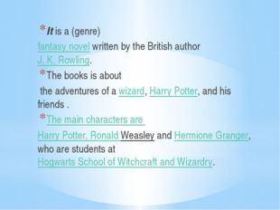 Itis a (genre) fantasy novelwritten by the British authorJ. K. Rowling.