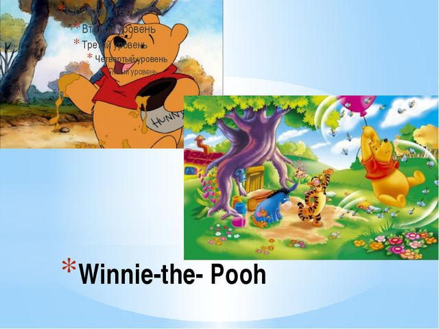 Winnie-the- Pooh