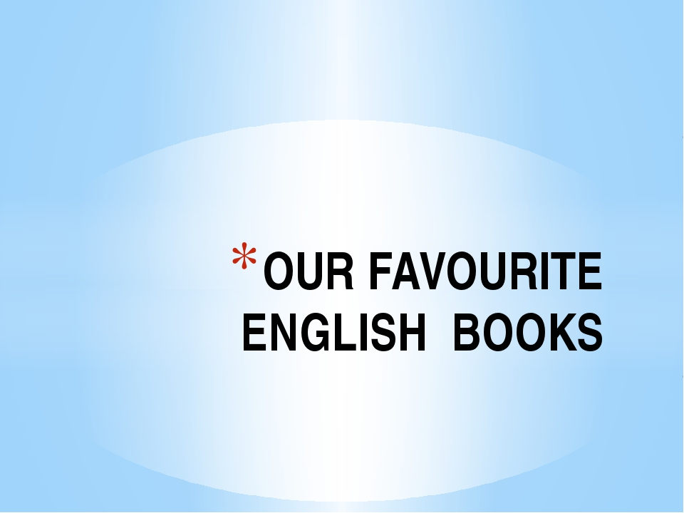 OUR FAVOURITE ENGLISH BOOKS