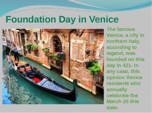 Foundation Day in Venice The famous Venice, a city in northern Italy, accordi