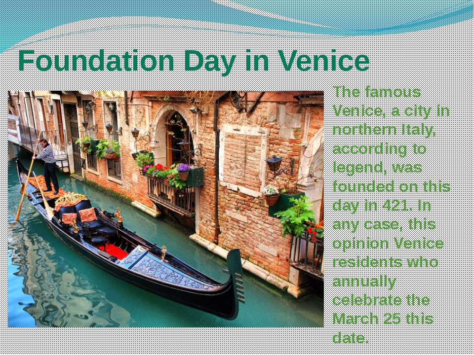 Foundation Day in Venice The famous Venice, a city in northern Italy, accordi...