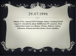 29.07.1996 Atlanta (USA). Opened XXVI Olympic Games. Continued until August 4