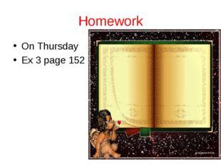 Homework On Thursday Ex 3 page 152