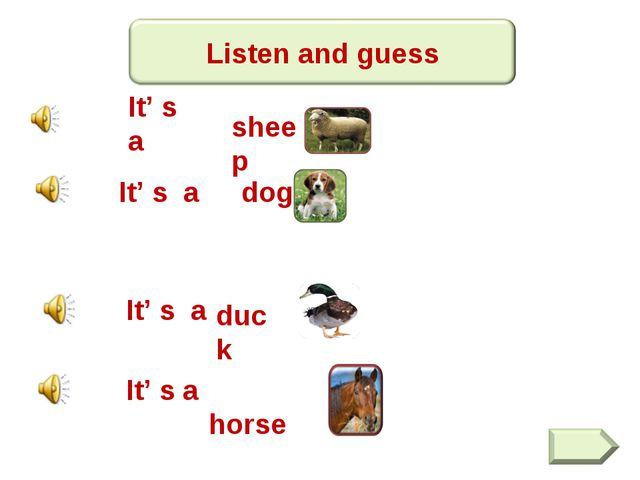 It' s a sheep It' s a dog It' s a duck It' s a horse