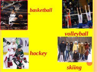 basketball volleyball hockey skiing