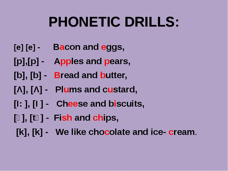PHONETIC DRILLS: [e] [e] - Bacon and eggs, [p],[p] - Apples and pears, [b], [...