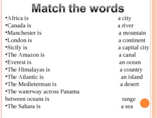 Africa is a city Canada is a river Manchester is a mountain London is a conti