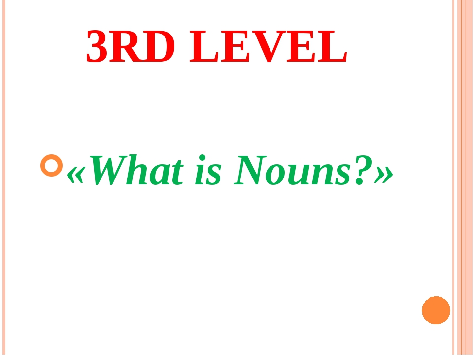 3RD LEVEL «What is Nouns?»