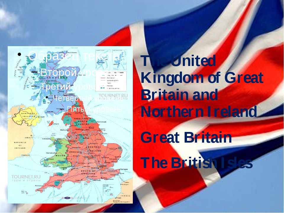 The United Kingdom of Great Britain and Northern Ireland Great Britain The Br...