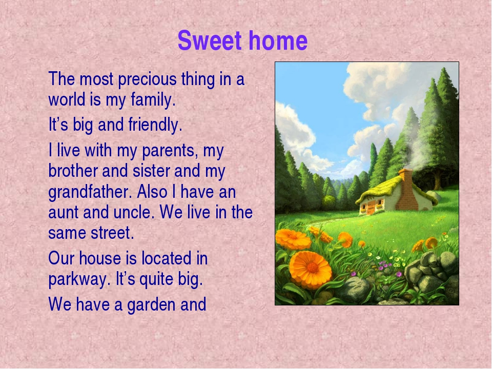 The most precious thing in a world is my family. It's big and friendly. I...