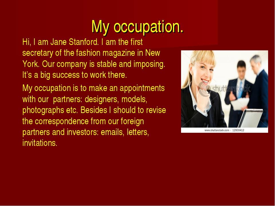 My occupation. Hi, I am Jane Stanford. I am the first secretary of the fashi...