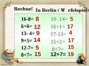 16-8= 6+6= 13- 4= 9+5= 12-7= 8+7= 19- 14= 16+1= 17-13= 15+2= 8+7= 12 14 8 9